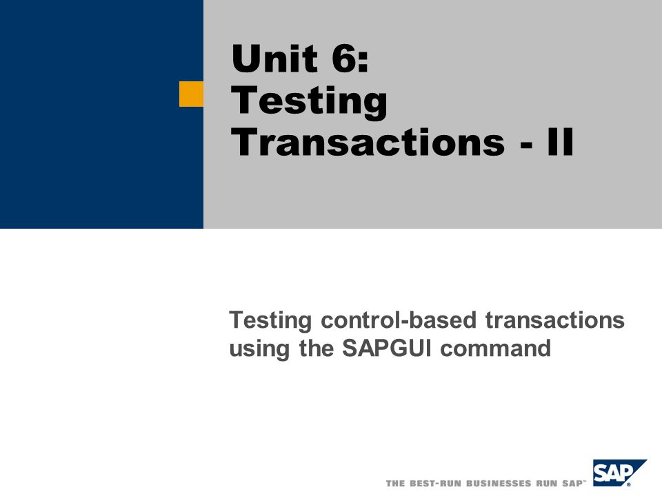 Unit 6: Testing Transactions - II