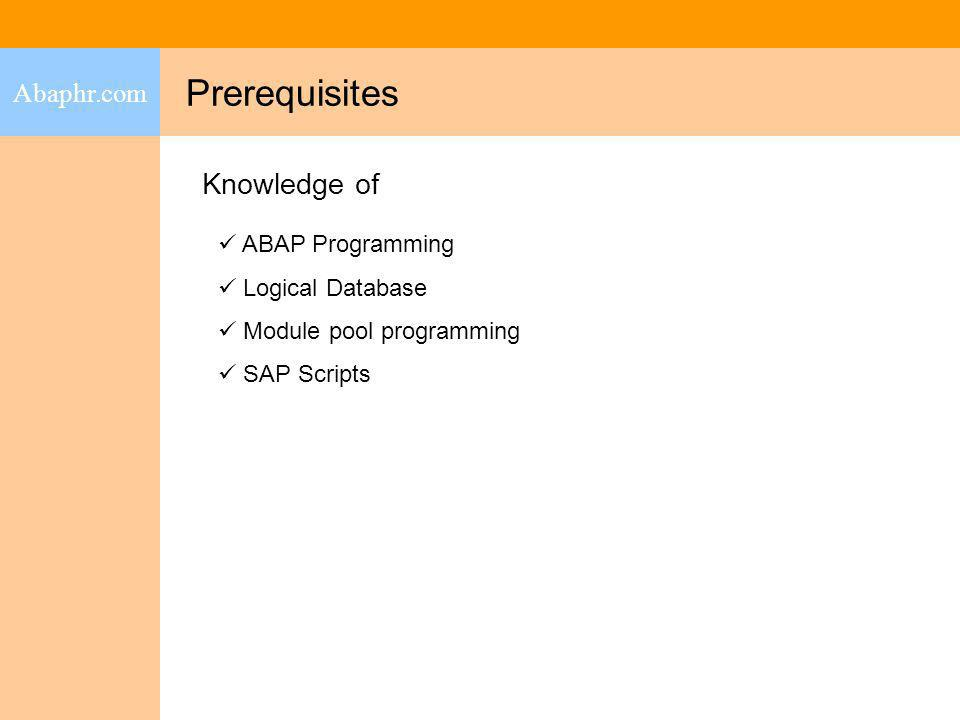 Prerequisites Knowledge of Abaphr.com ABAP Programming