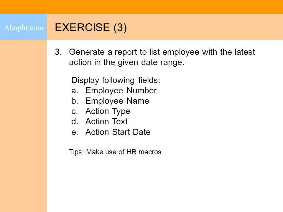 Abaphr.com EXERCISE (3) Generate a report to list employee with the latest action in the given date range.