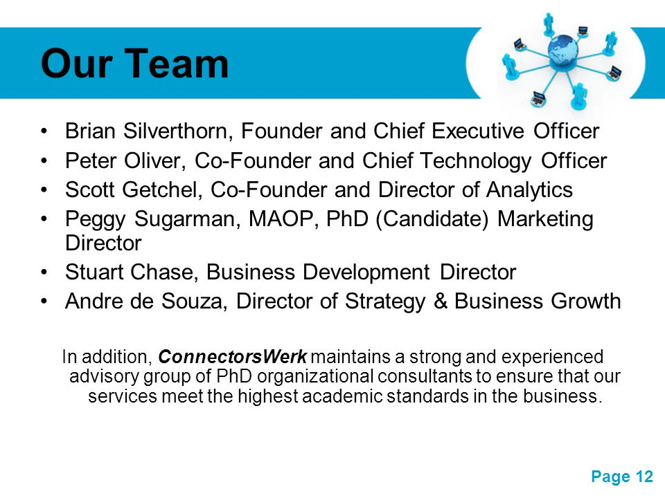 Our Team Brian Silverthorn, Founder and Chief Executive Officer