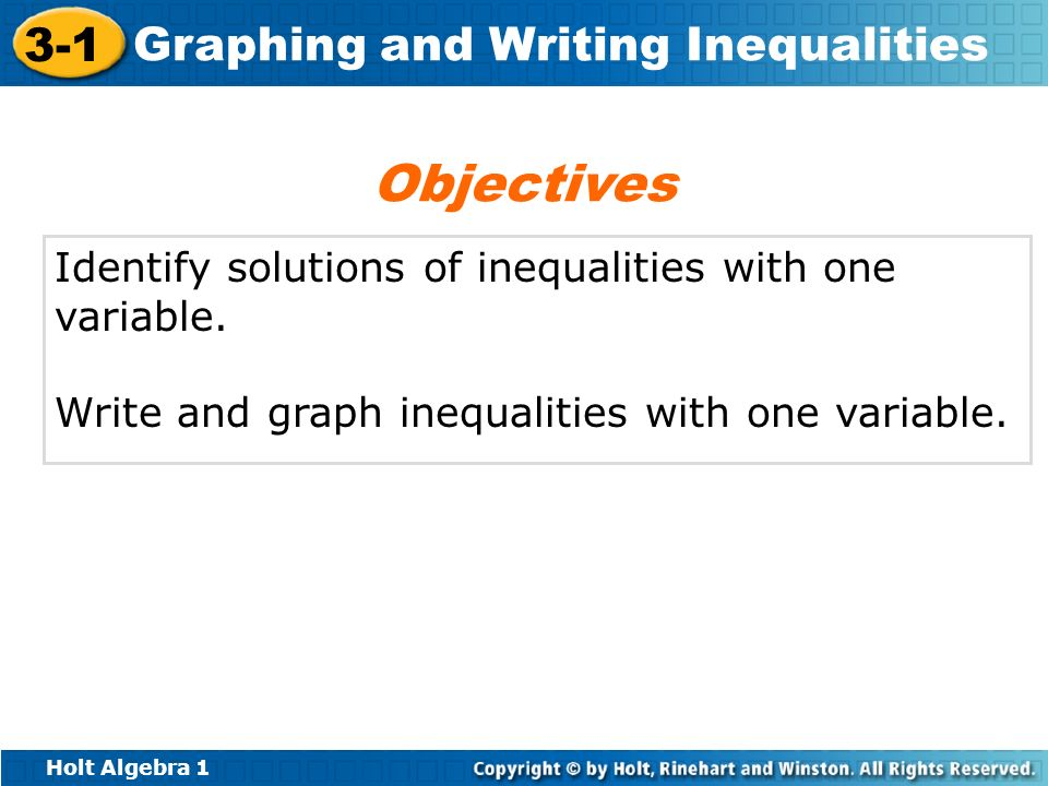 Objectives Identify solutions of inequalities with one variable.