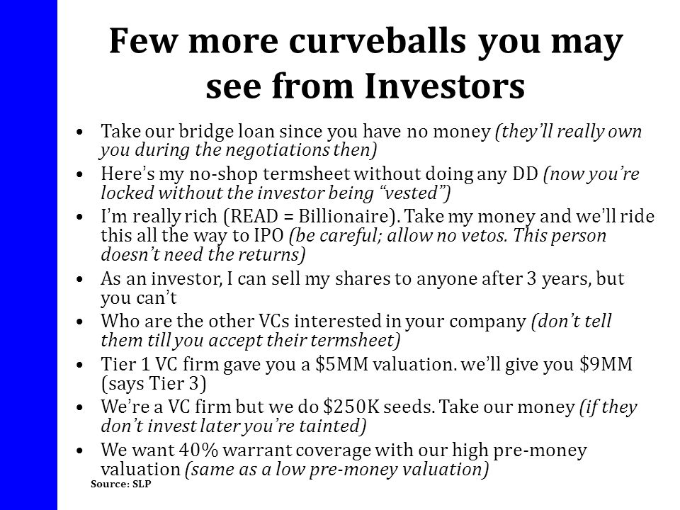 Few more curveballs you may see from Investors