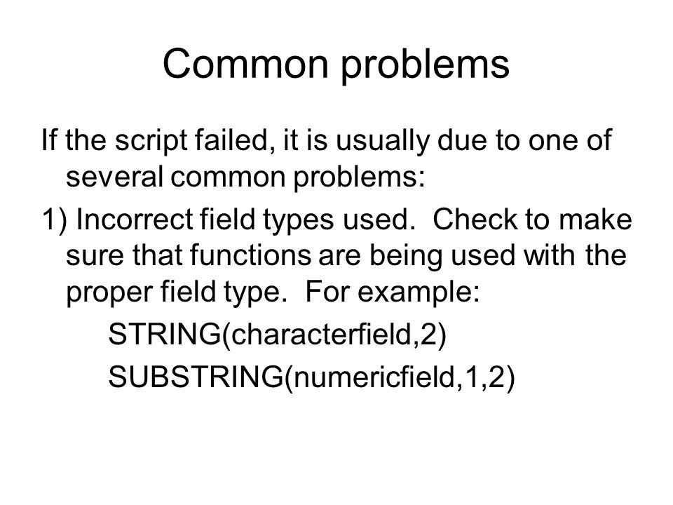 Common problems If the script failed, it is usually due to one of several common problems: