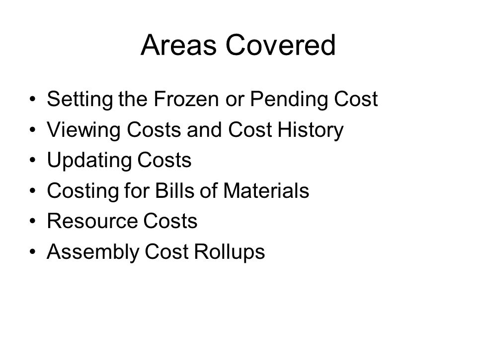 Areas Covered Setting the Frozen or Pending Cost