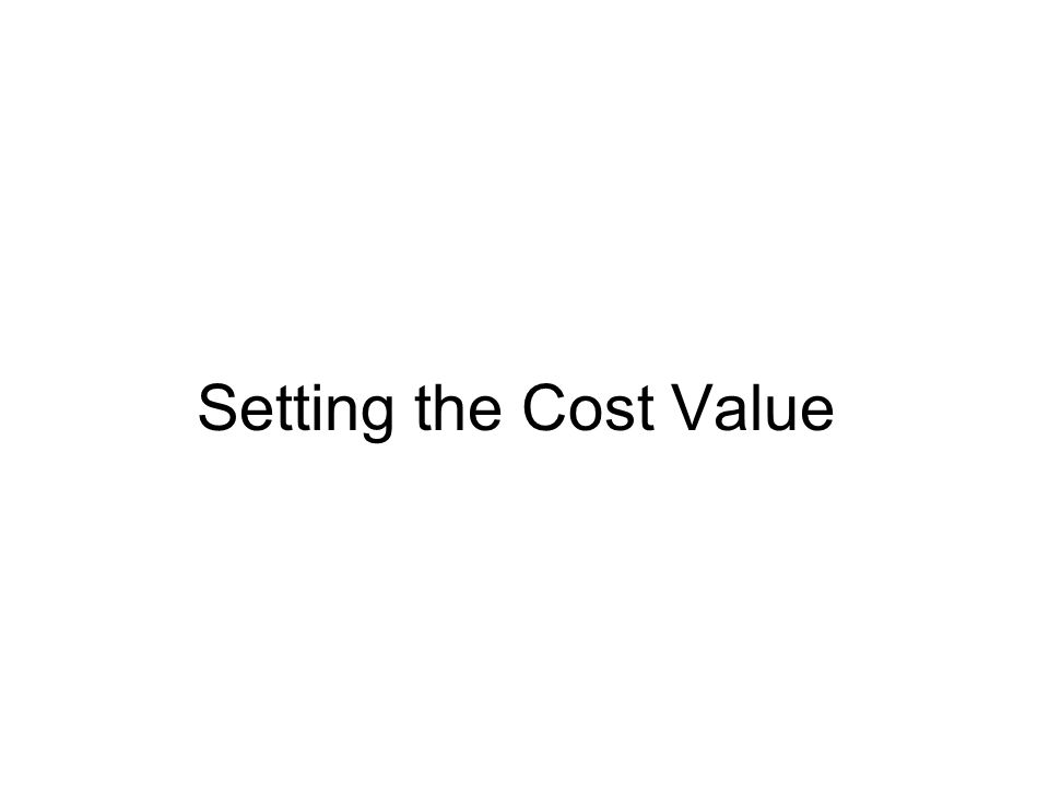 Setting the Cost Value