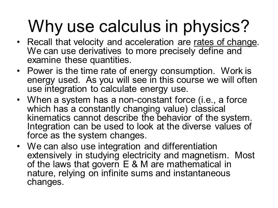 Why use calculus in physics