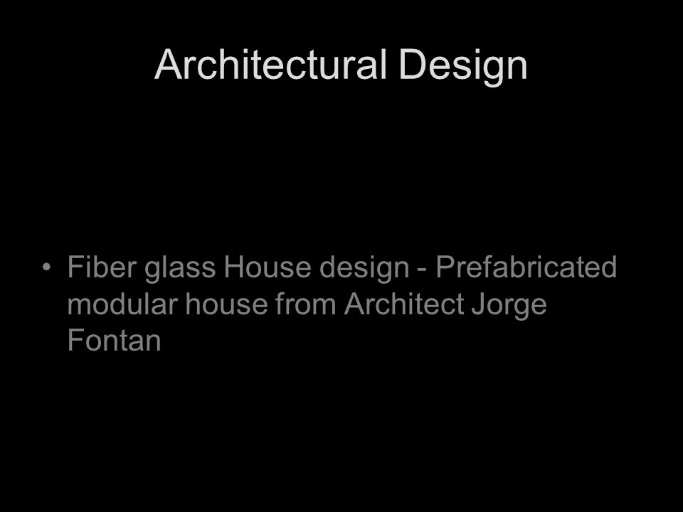 Architectural Design Fiber glass House design - Prefabricated modular house from Architect Jorge Fontan.
