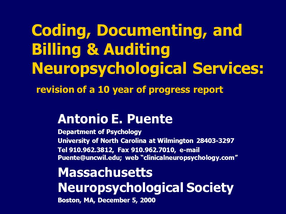 Coding, Documenting, and Billing & Auditing Neuropsychological Services: revision of a 10 year of progress report