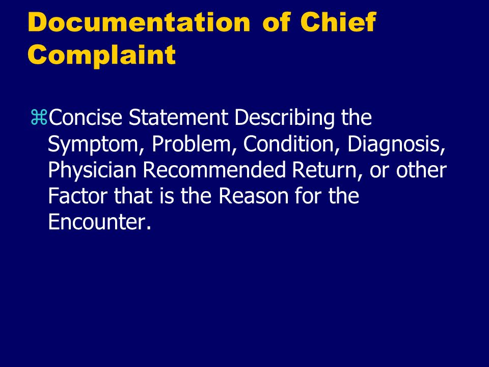 Documentation of Chief Complaint