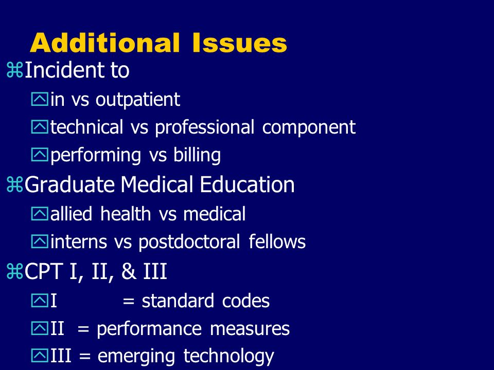 Additional Issues Incident to Graduate Medical Education