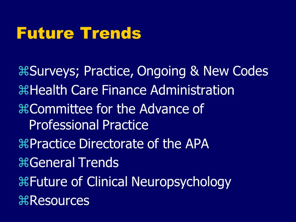 Future Trends Surveys; Practice, Ongoing & New Codes