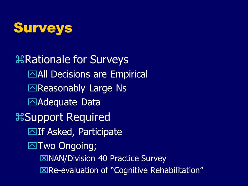 Surveys Rationale for Surveys Support Required