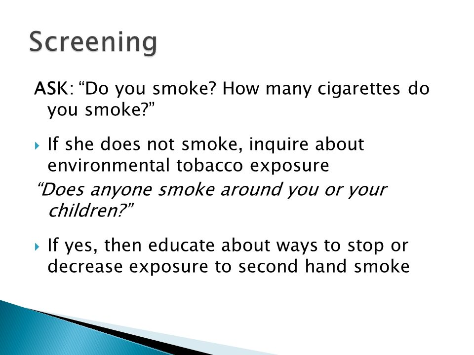 Screening ASK: Do you smoke How many cigarettes do you smoke