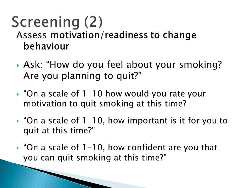 Screening (2) Assess motivation/readiness to change behaviour