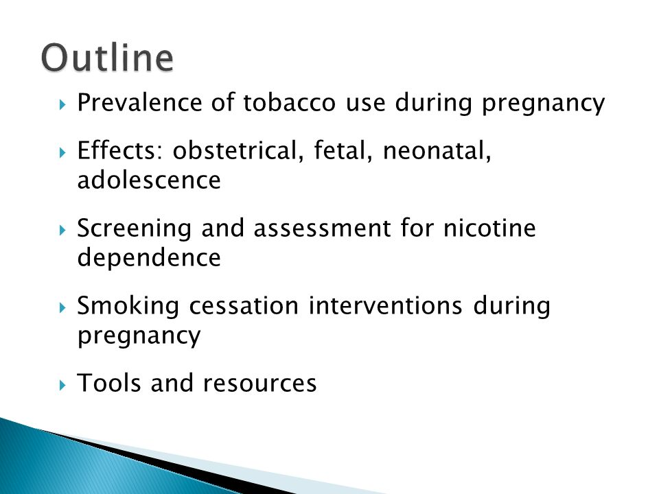 Outline Prevalence of tobacco use during pregnancy