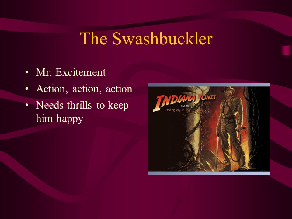 The Swashbuckler Mr. Excitement Action, action, action