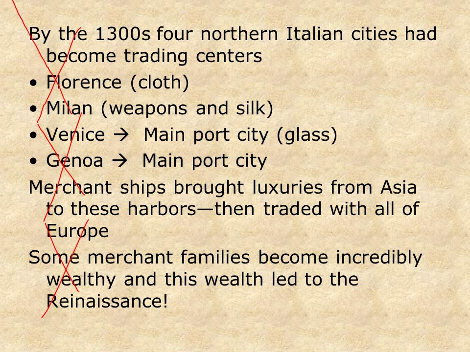 By the 1300s four northern Italian cities had become trading centers