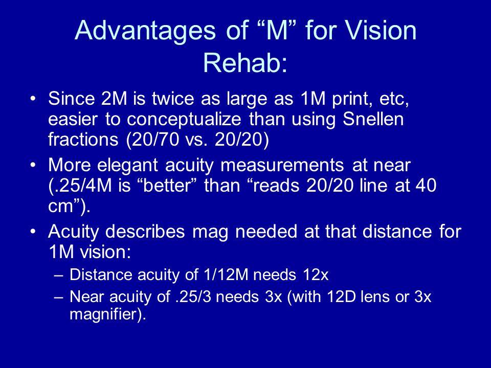 Advantages of M for Vision Rehab: