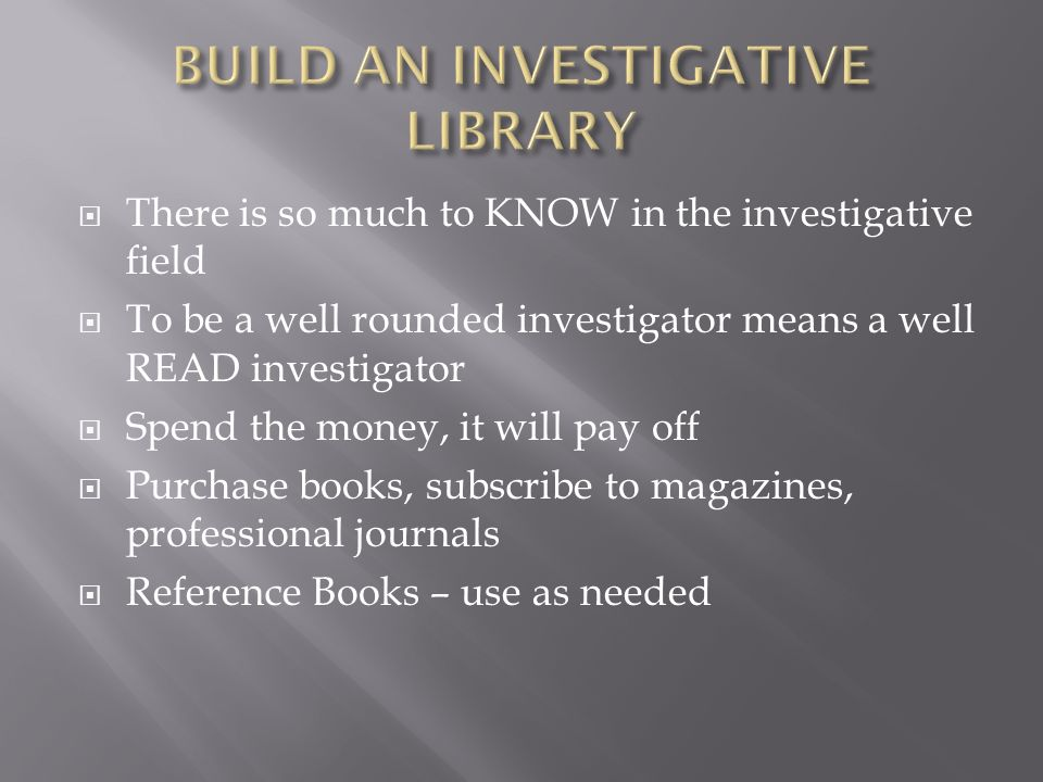 BUILD AN INVESTIGATIVE LIBRARY