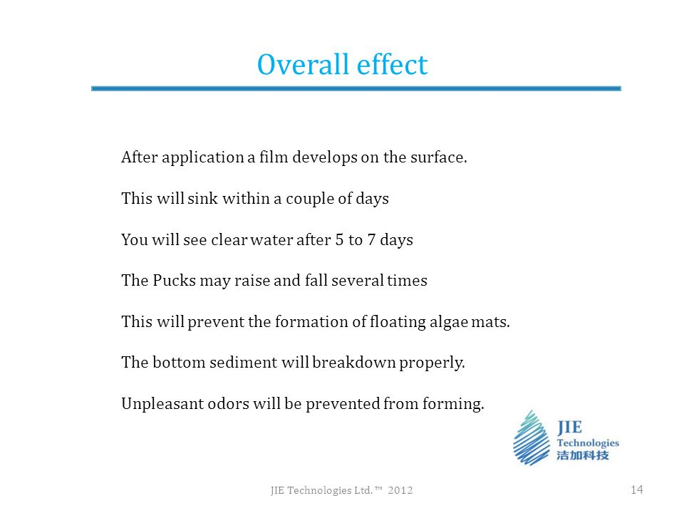 Overall effect After application a film develops on the surface.