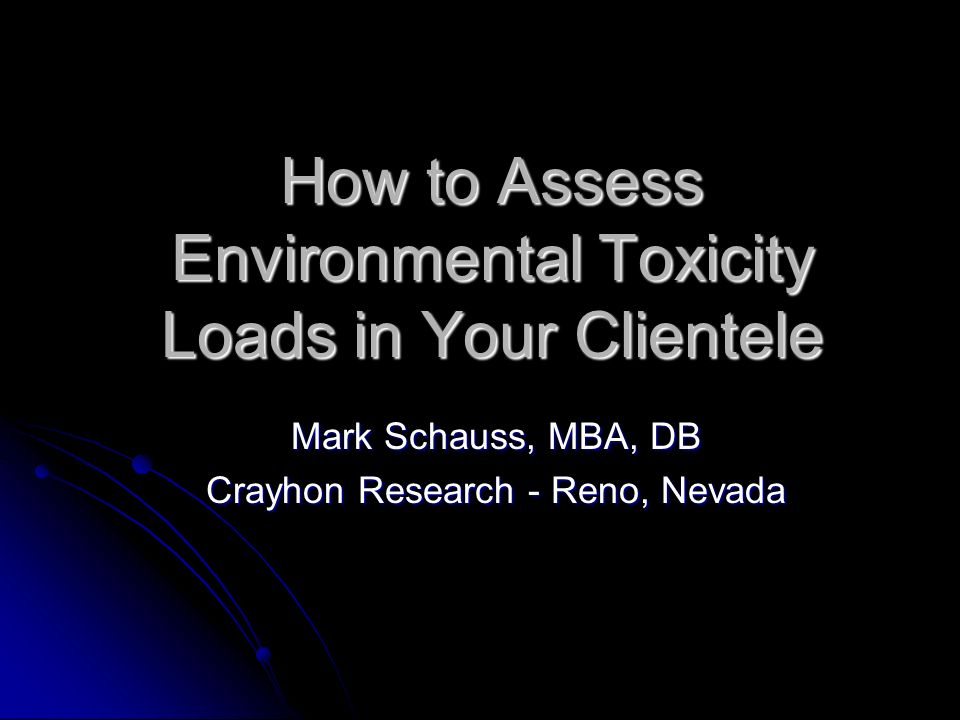 How to Assess Environmental Toxicity Loads in Your Clientele
