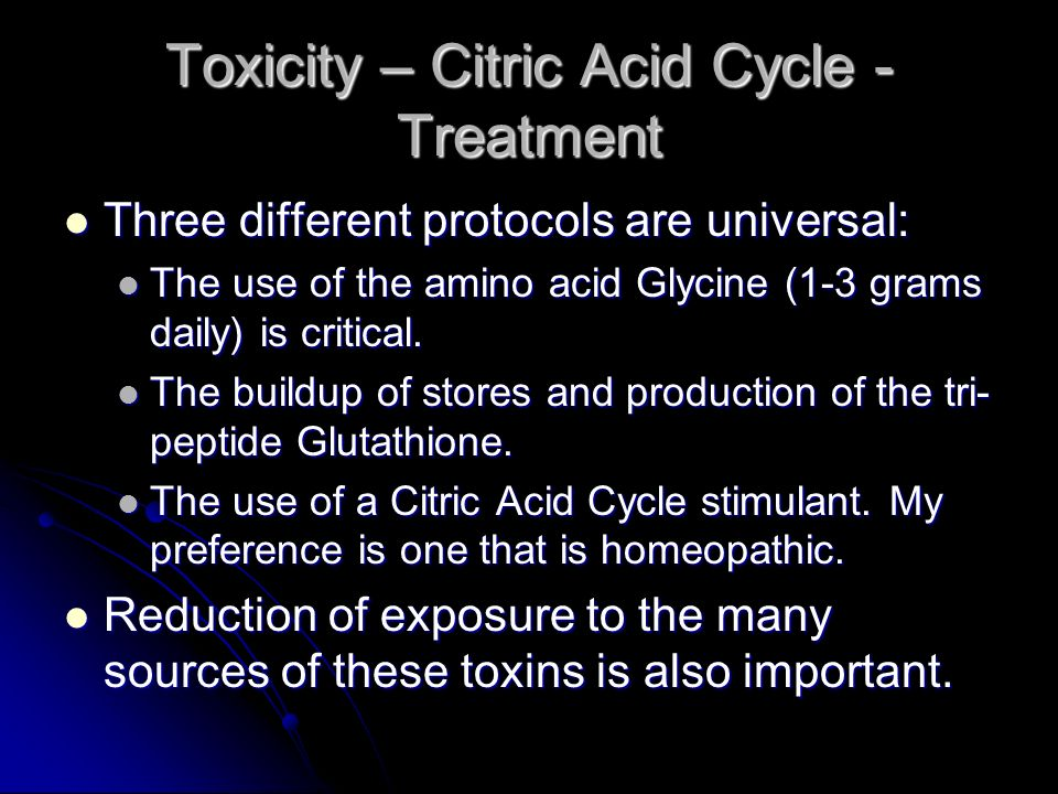 Toxicity – Citric Acid Cycle - Treatment