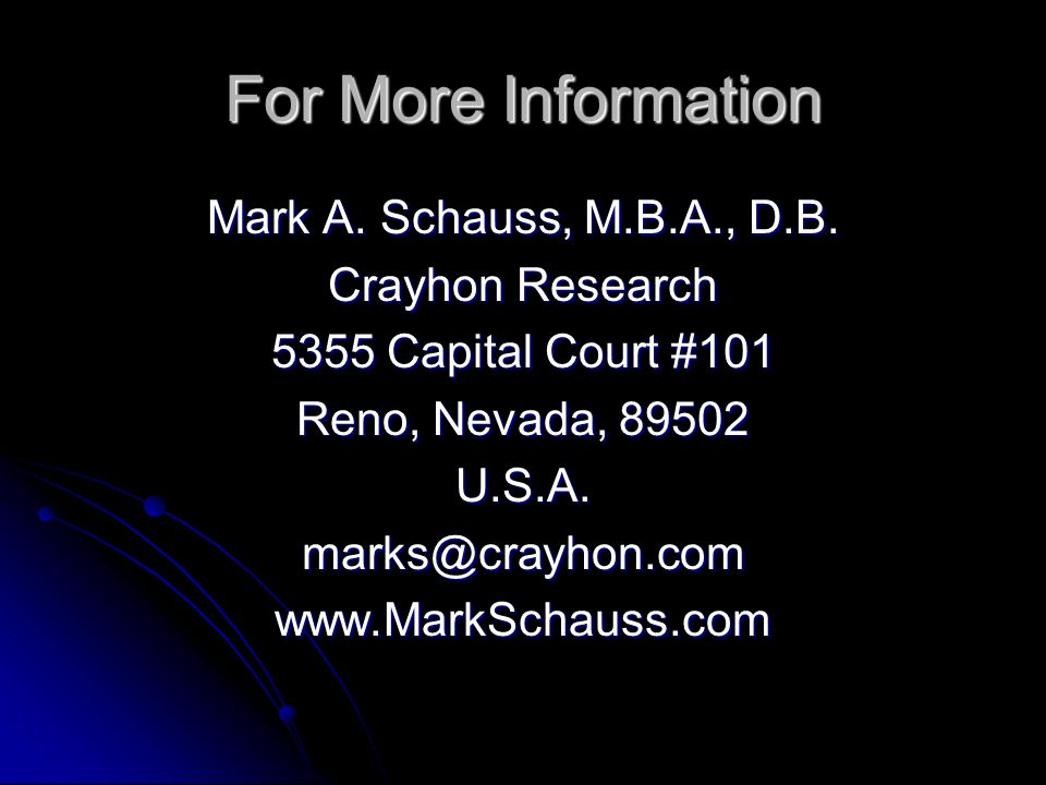 For More Information Mark A. Schauss, M.B.A., D.B. Crayhon Research