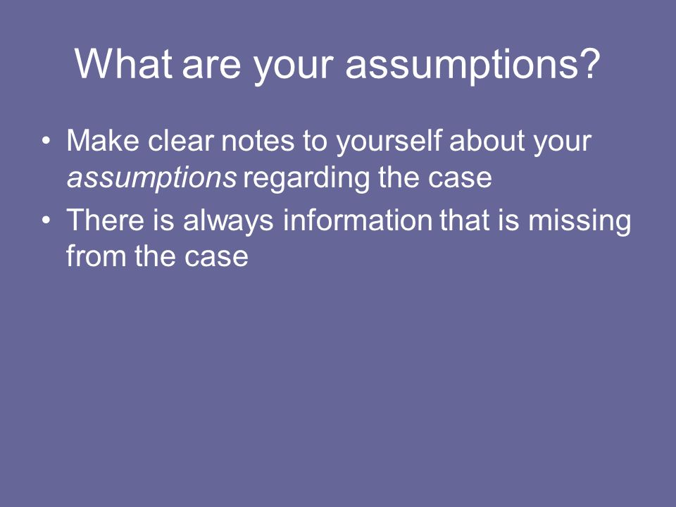 What are your assumptions