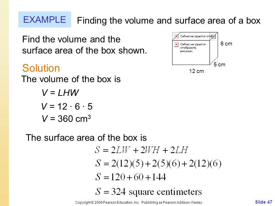 Solution EXAMPLE Finding the volume and surface area of a box