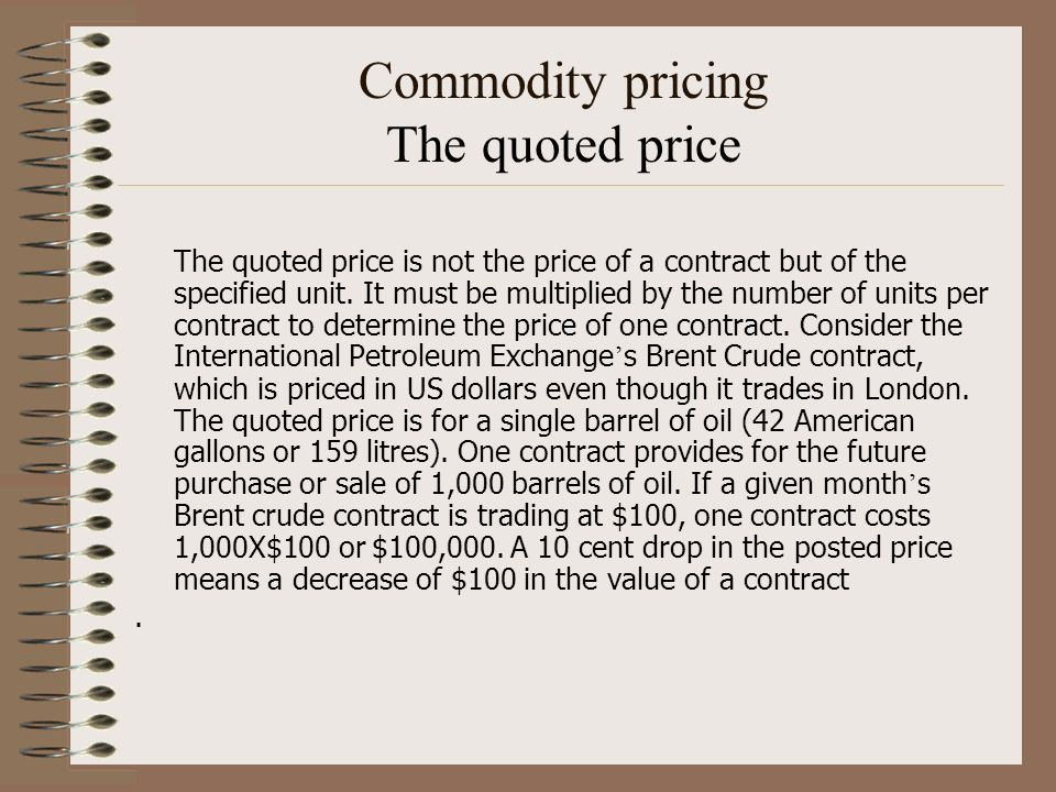 Commodity pricing The quoted price