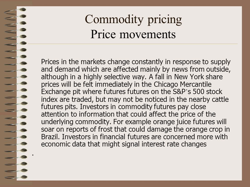 Commodity pricing Price movements