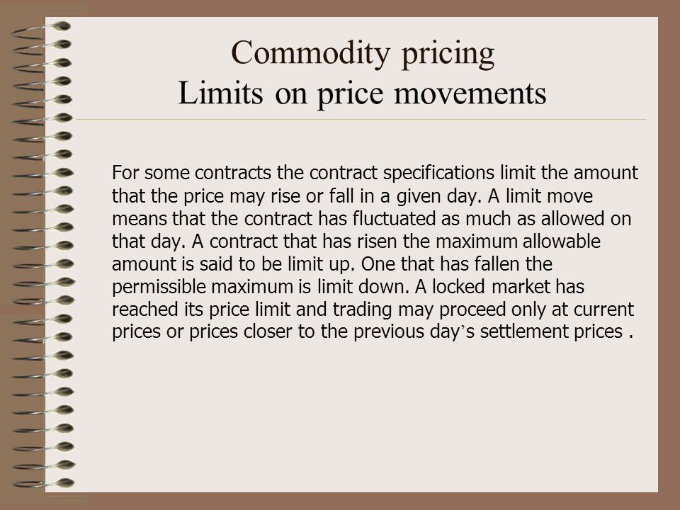 Commodity pricing Limits on price movements
