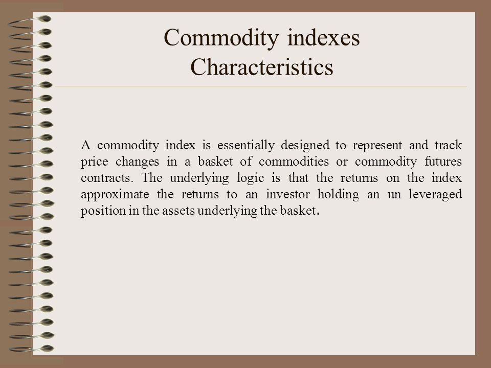 Commodity indexes Characteristics