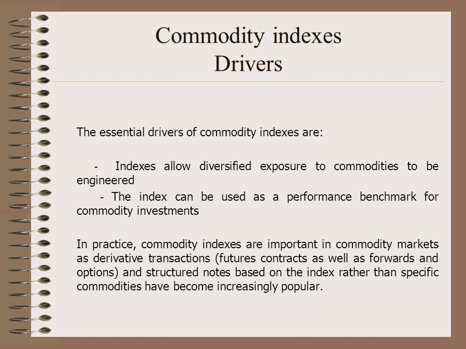 Commodity indexes Drivers
