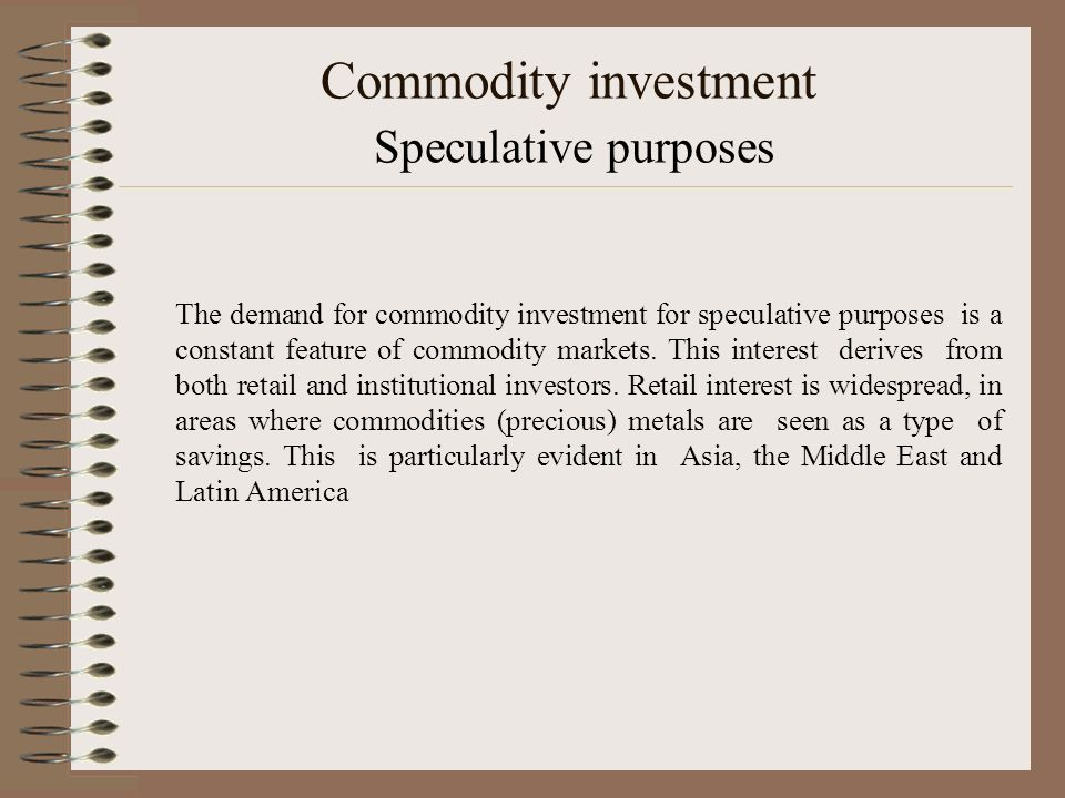 Commodity investment Speculative purposes
