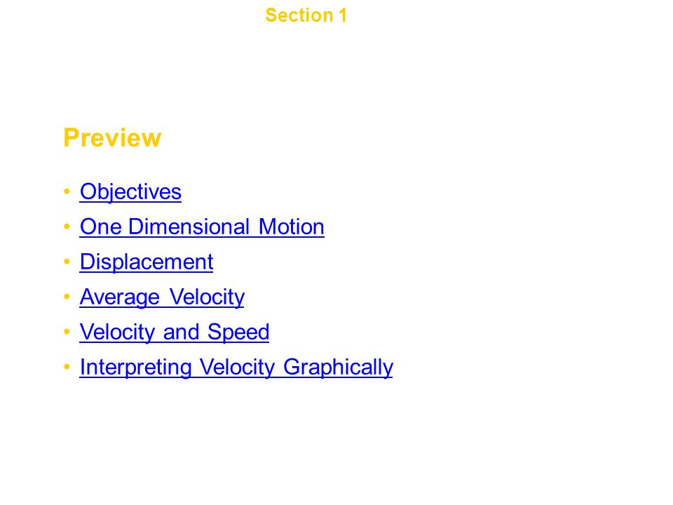 Chapter 2 Preview Objectives One Dimensional Motion Displacement