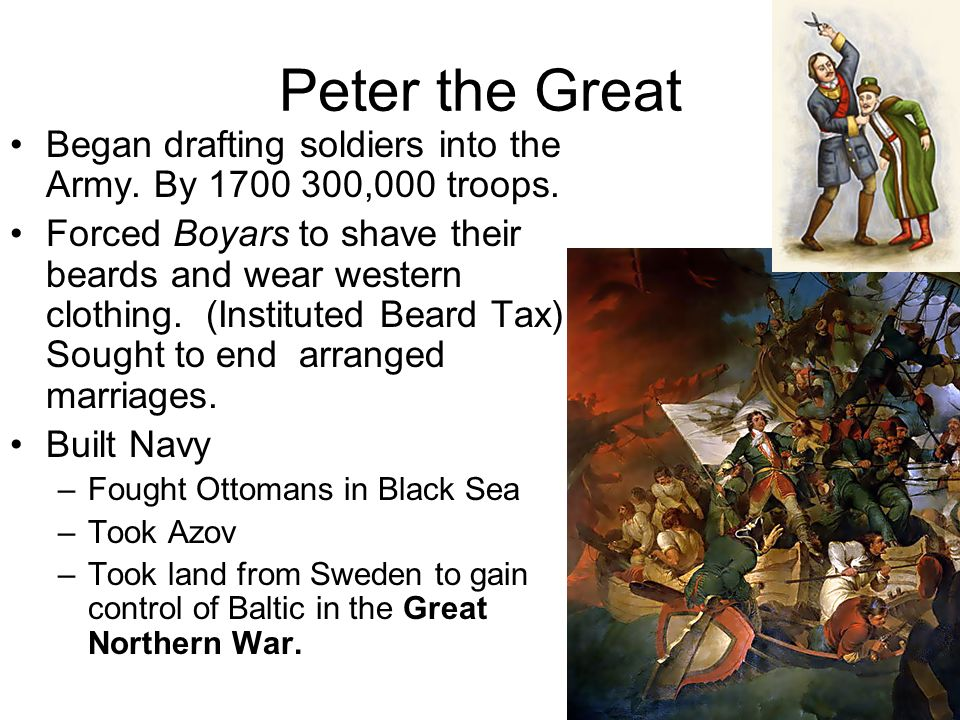 Peter the Great Began drafting soldiers into the Army. By ,000 troops.