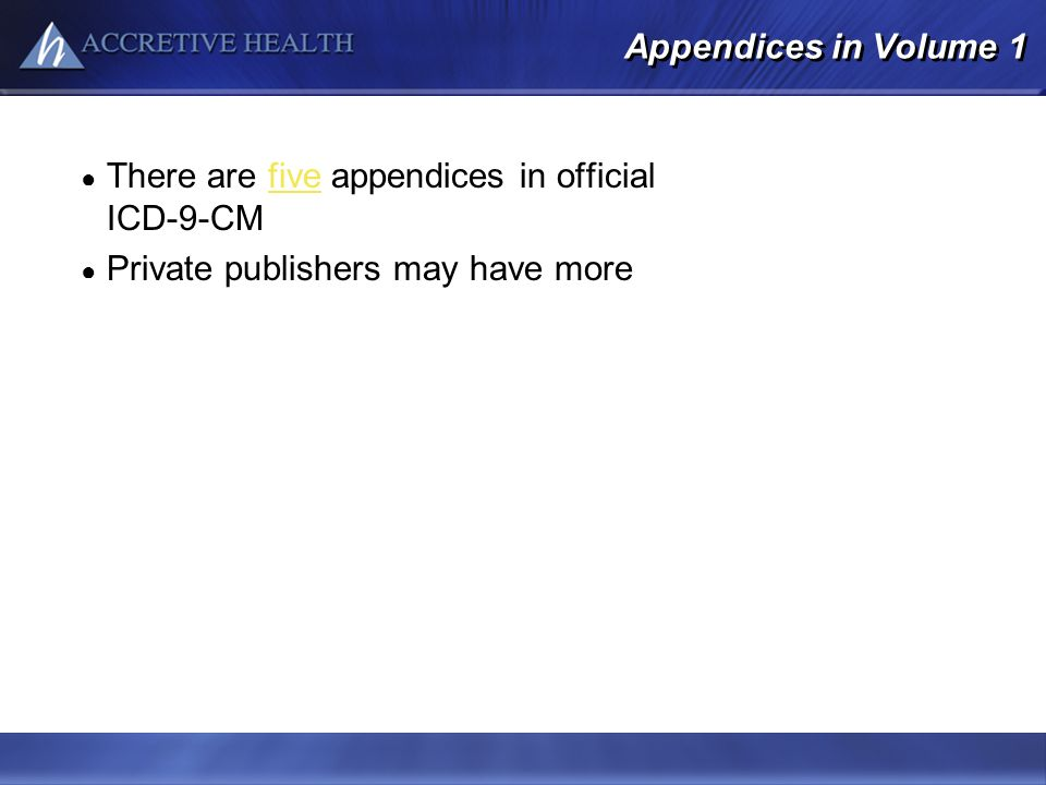 There are five appendices in official ICD-9-CM