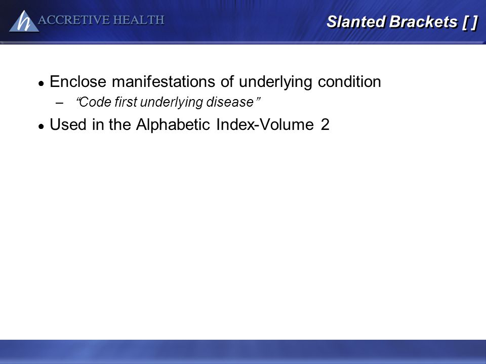 Enclose manifestations of underlying condition