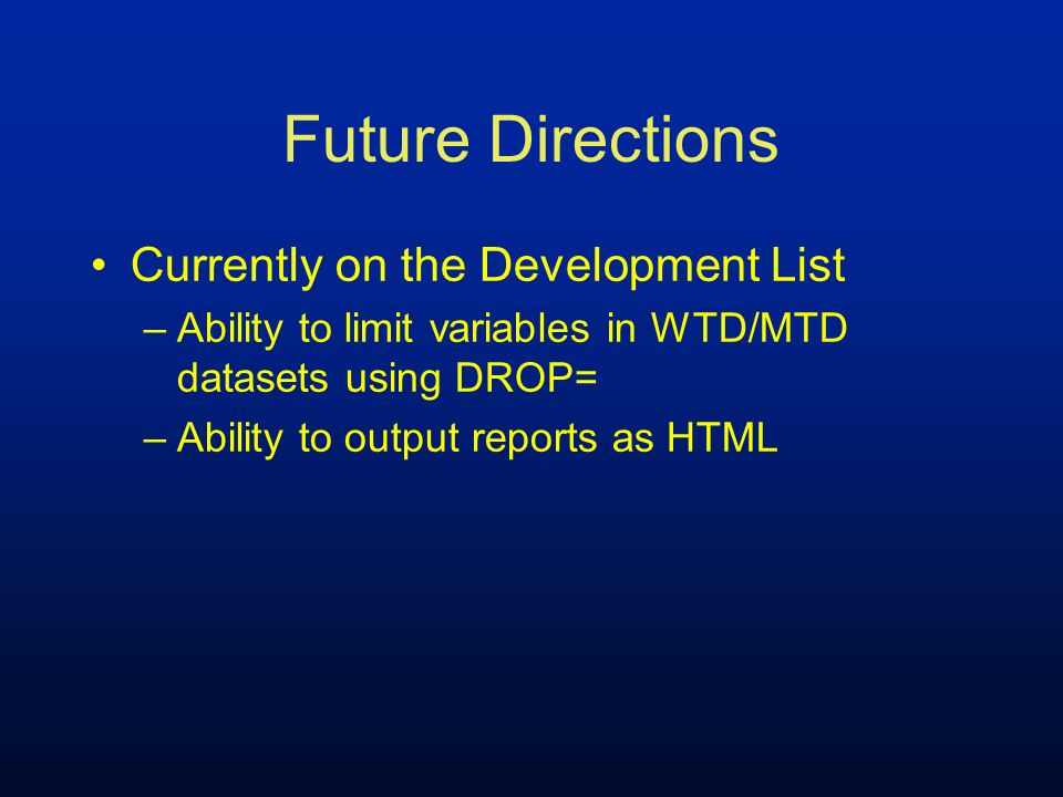 Future Directions Currently on the Development List