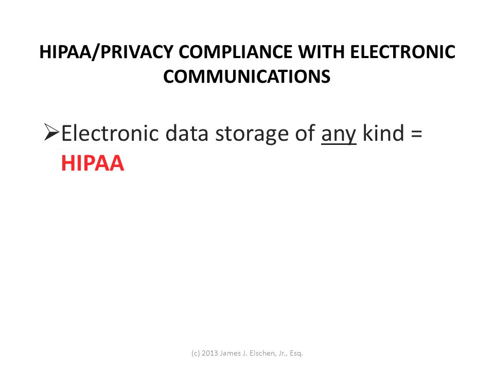HIPAA/PRIVACY COMPLIANCE WITH ELECTRONIC COMMUNICATIONS
