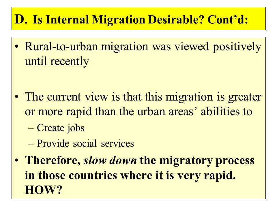 D. Is Internal Migration Desirable Cont'd: