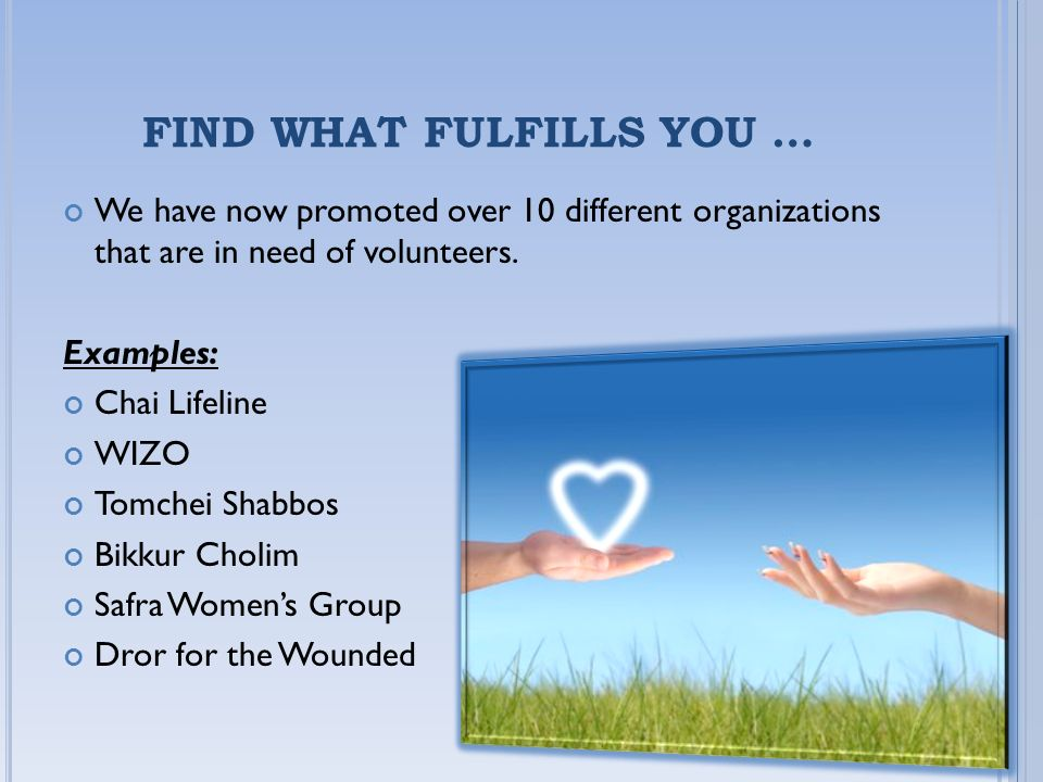 FIND WHAT FULFILLS YOU …