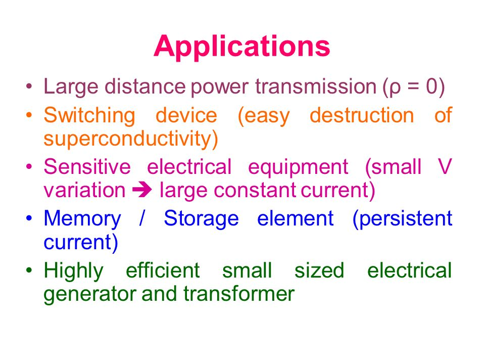 Applications Large distance power transmission (ρ = 0)