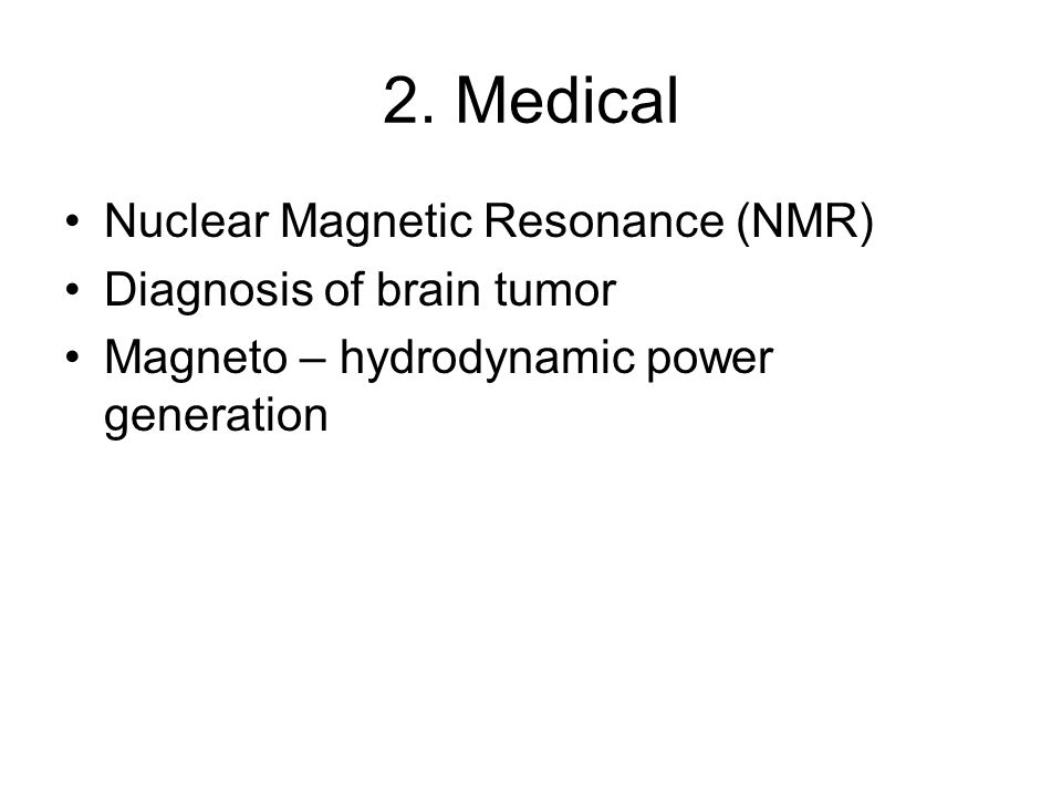 2. Medical Nuclear Magnetic Resonance (NMR) Diagnosis of brain tumor
