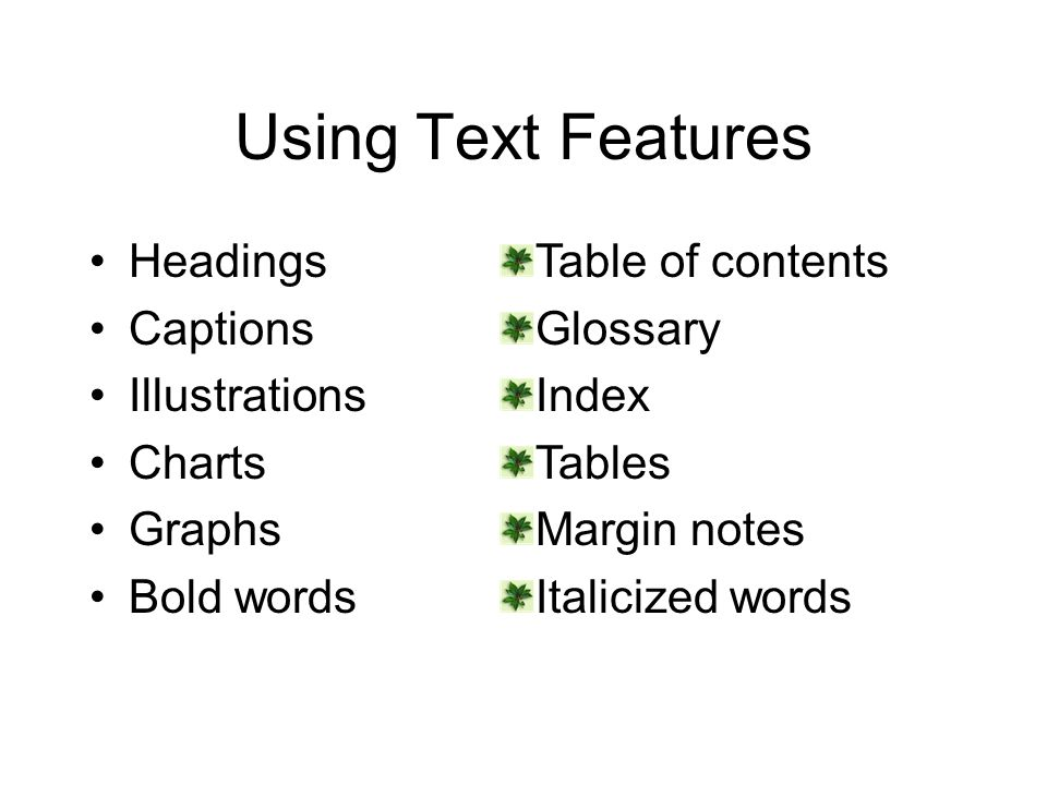 Using Text Features Headings Captions Illustrations Charts Graphs