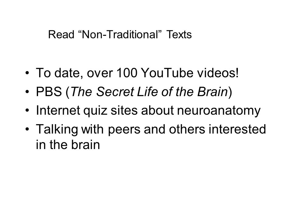 To date, over 100 YouTube videos! PBS (The Secret Life of the Brain)