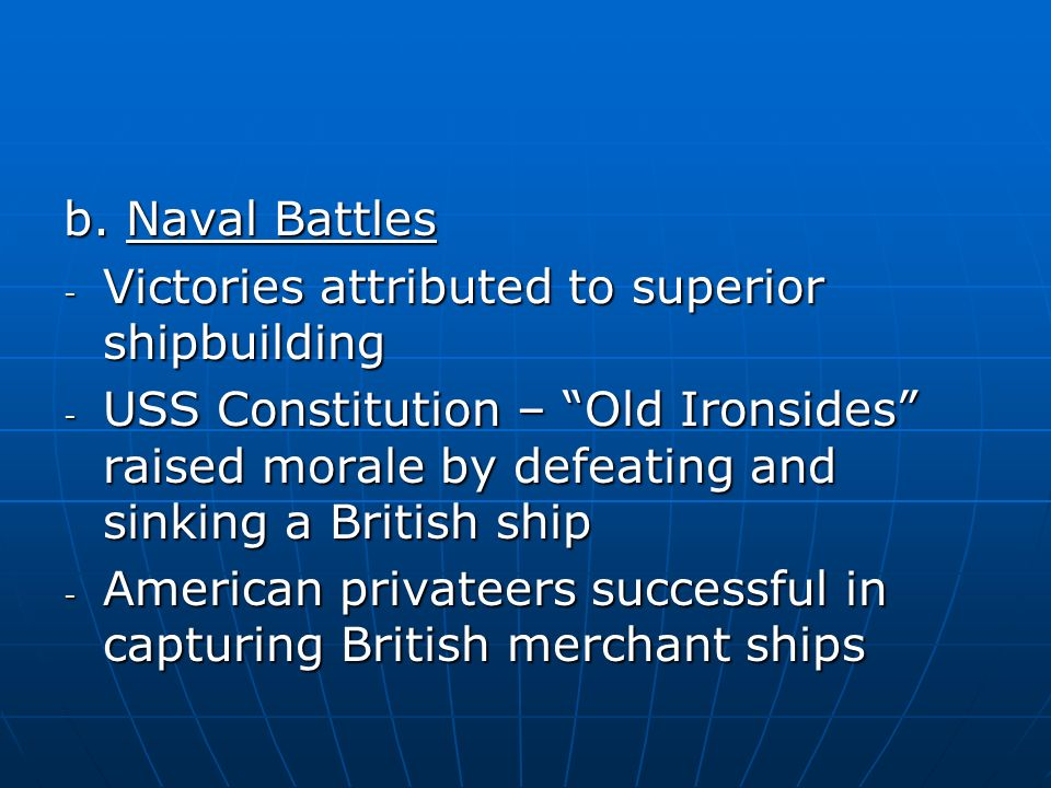 b. Naval Battles Victories attributed to superior shipbuilding.