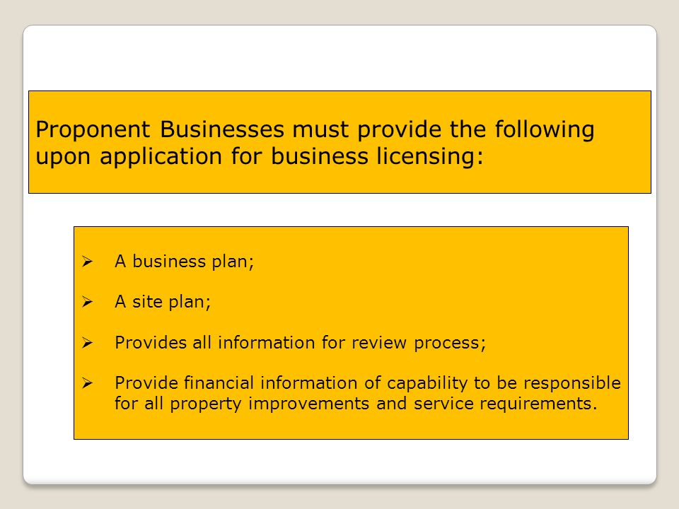 Proponent Businesses must provide the following upon application for business licensing: