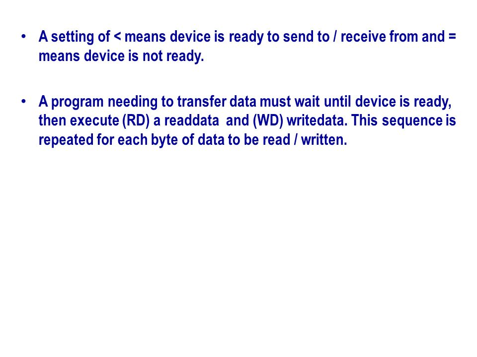 A setting of < means device is ready to send to / receive from and = means device is not ready.